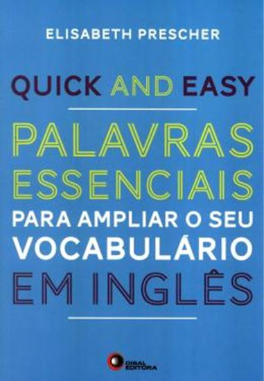 Picture of QUICK AND EASY - PALAVRAS ESSENCIAIS PARA AMPLIAR O SEU VOCABULARIO EM INGLES