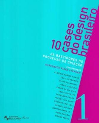 Imagem de 10 CASES DO DESIGN BRASILEIRO - OS BASTIDORES DO PROCESSO DE CRIACAO