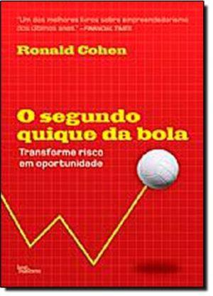 Imagem de   SEGUNDO QUIQUE DA BOLA, O - TRANSFORME RISCO EM OPORTUNIDADE