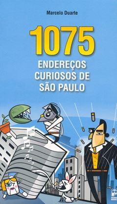 Imagem de 1075 ENDERECOS CURIOSOS DE SAO PAULO
