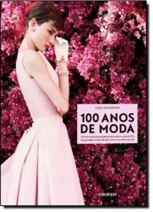 Imagem de 100 ANOS DE MODA
