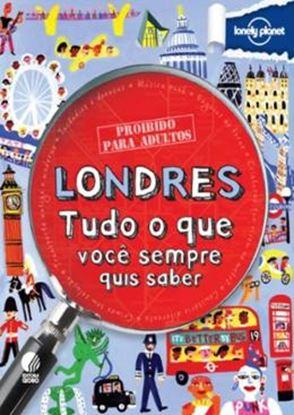 Imagem de LONELY PLANET - LONDRES - TUDO O QUE VOCE SEMPRE QUIS SABER - PROIBIDO PARA ADULTOS