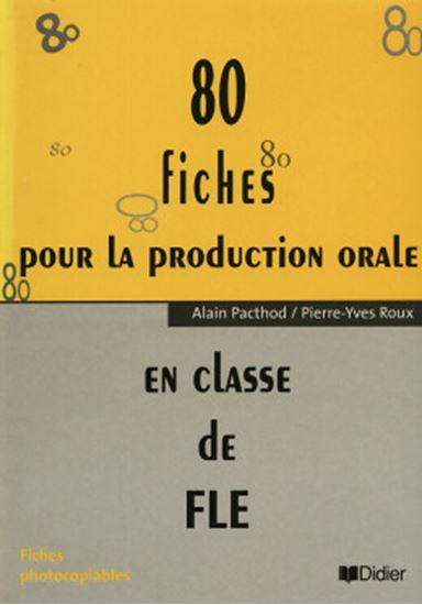 Picture of 80 FICHES POUR LA PRODUCTION ORALE - EN CLASSSE DE FLE