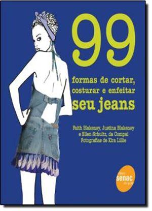 Imagem de 99 FORMAS DE CORTAR, COSTURAR E ENFEITAR SEU JEANS