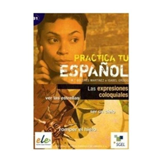 Picture of  PRACTICA TU ESPANOL - LAS EXPRESIONES COLOQUIALES