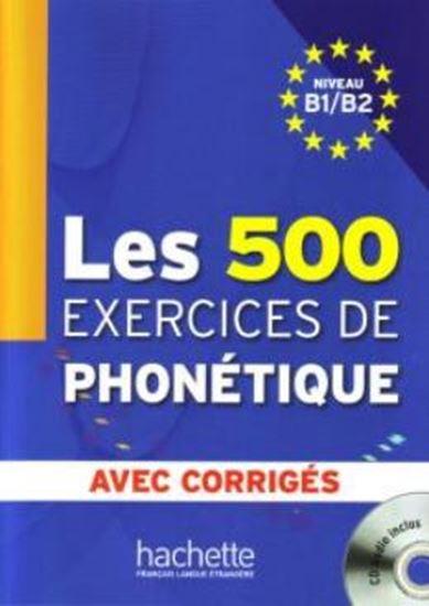 Picture of 500 EXERCICES DE PHONETIQUE B1/B2, LES - LIVRE + CORRIGES INTEGRES + CD AUDIO MP3