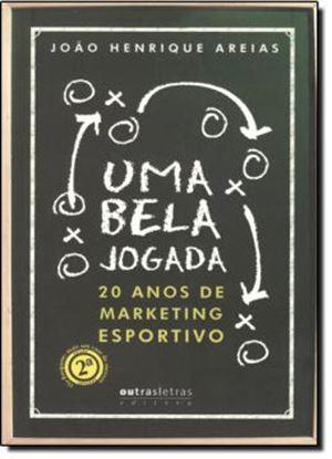 Imagem de  BELA JOGADA - 20 ANOS DE MARKETING ESPORTIVO, UMA