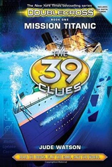 Picture of  39 CLUES - DOUBLECROSS BOOK 1- MISSION TITANIC, THE