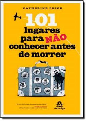 Imagem de 101 LUGARES PARA NAO CONHECER ANTES DE MORRER