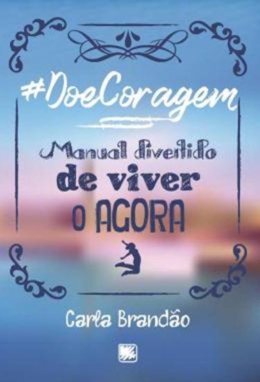 Picture of #DOECORAGEM - MANUAL DIVERTIDO DE VIVER O AGORA